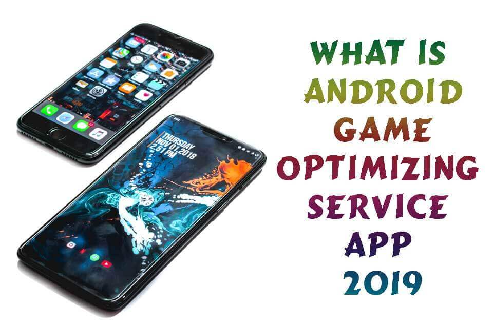 what is android game optimizing service app download