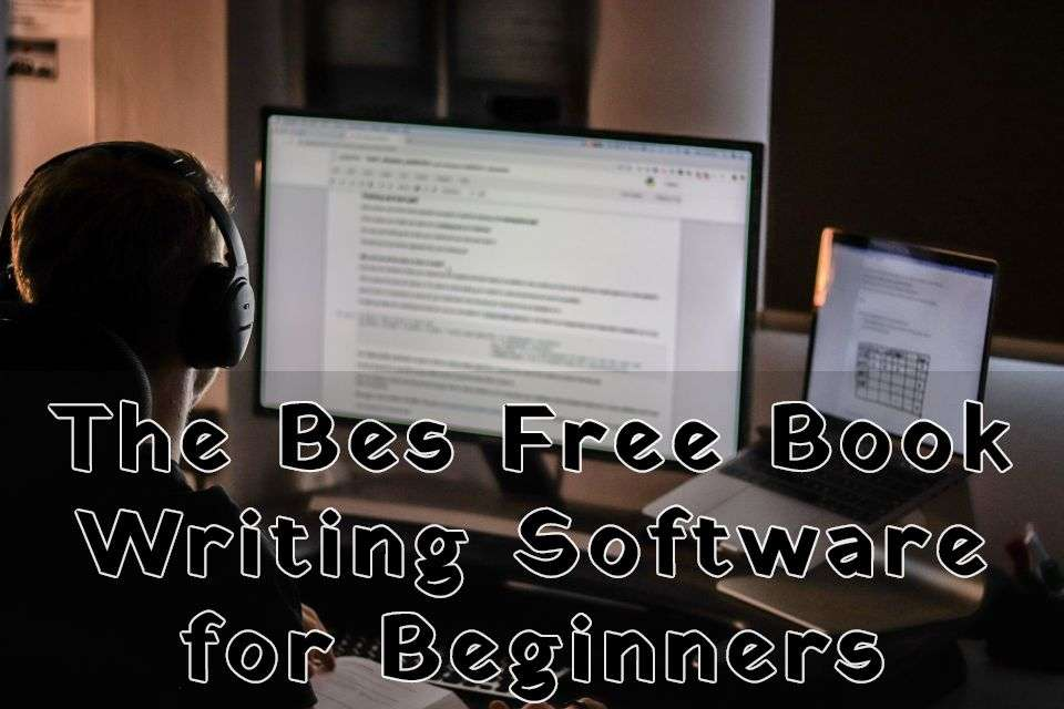 Free Book Writing Software for Beginners