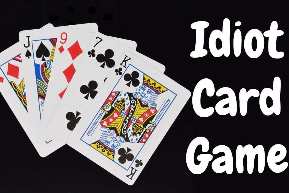 How to Play Idiot Card Game