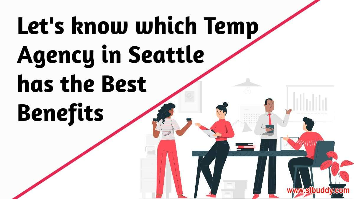 Which temp agency in seattle has best benefits