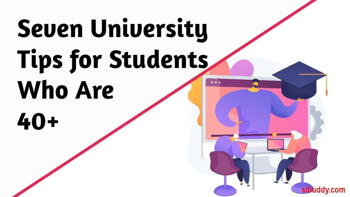 Seven University Tips for Students Who Are forty plus