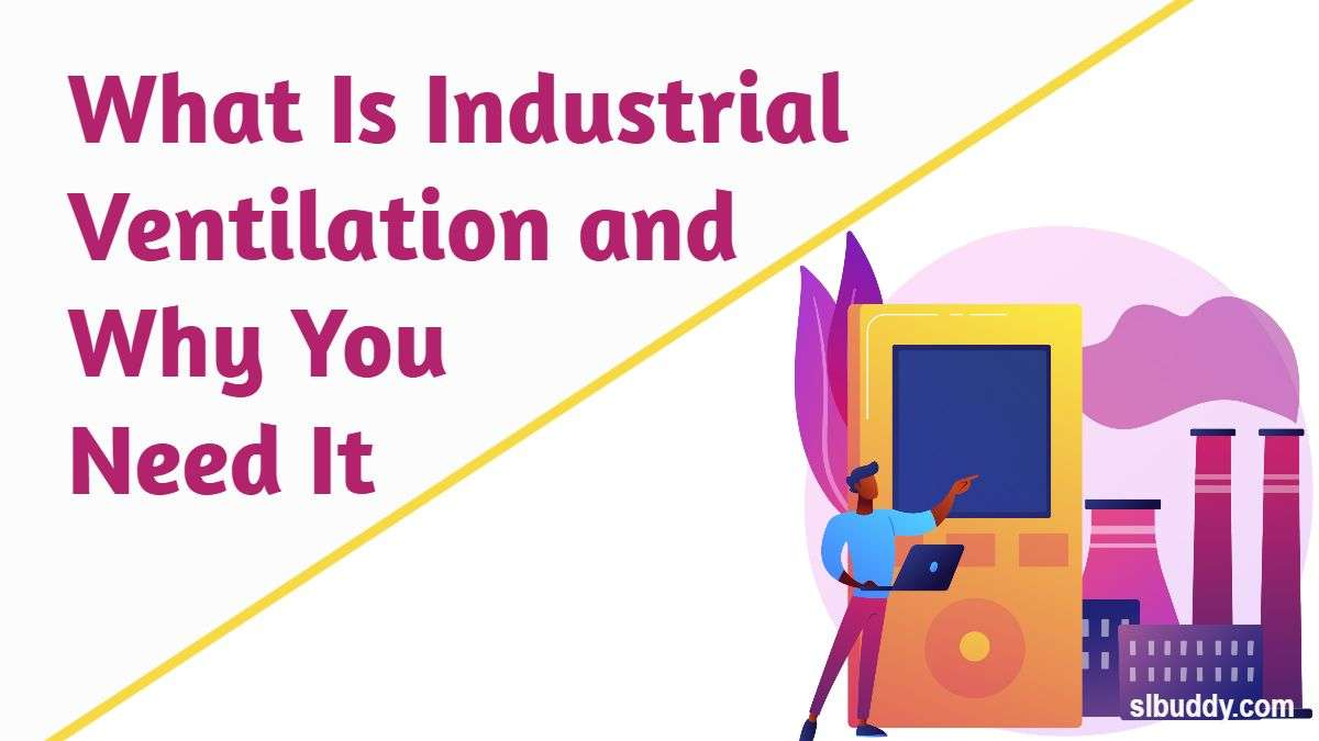 What Is Industrial Ventilation
