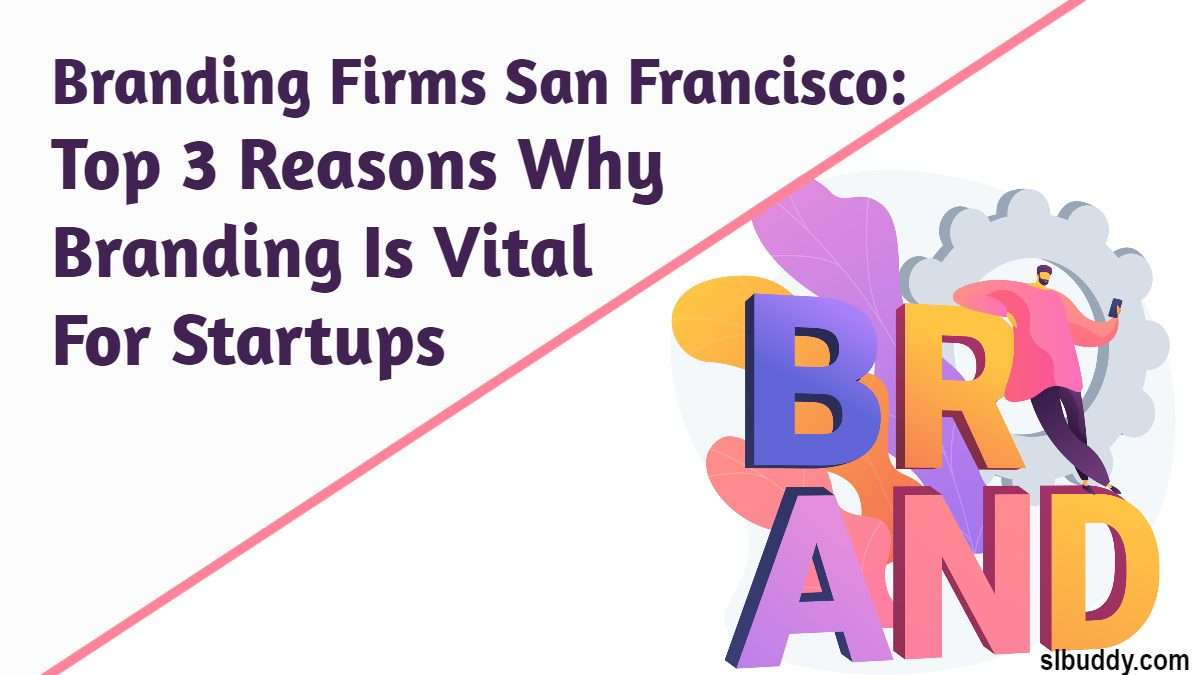 Top 3 Reasons Why Branding Is Vital For Startups